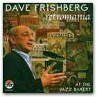 RETROMANIA: Dave Frishberg at The Jazz Bakery